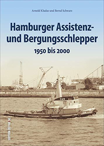 2000 Boot (Die großen Hamburger See- und Bergungsschlepper in rund 160 faszinierenden Aufnahmen im Einsatz zwischen 1950 und dem Jahr 2000 (Sutton - Bilder der Schifffahrt))