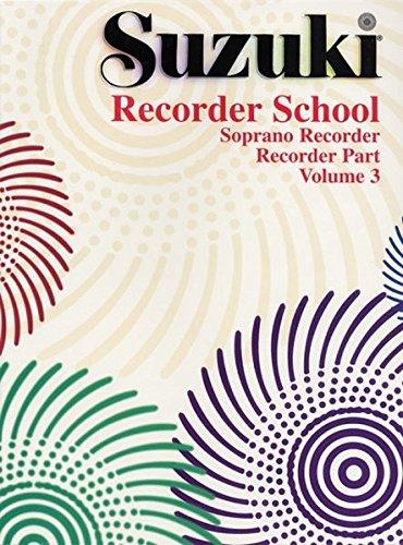 Suzuki Recorder School (Soprano Recorder), Vol 3: Recorder Part
