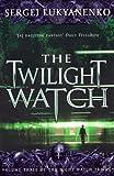 The Twilight Watch: (Night Watch 3): 3/3