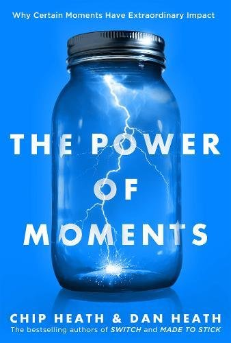 the-power-of-moments-why-certain-experiences-have-extraordinary-impact