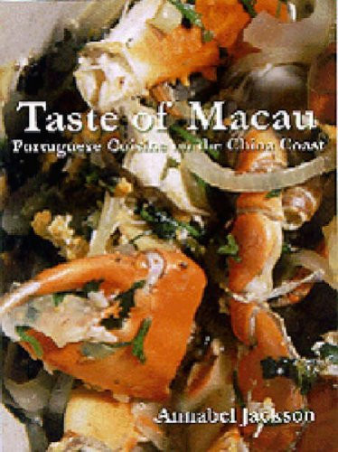 China-tasten (Taste of Macau - Portuguese Cuisine on the China Coast)