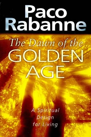 The Dawn of the Golden Age: A Spiritual Design for Living