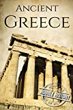 Ancient Greece: A History From Beginning to End