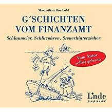 G´schichten vom Finanzamt: Schlaumeier, Schlitzohren, Steuerhinterzieher - Vom Autor selbst gelesen (Ausgabe Österreich)