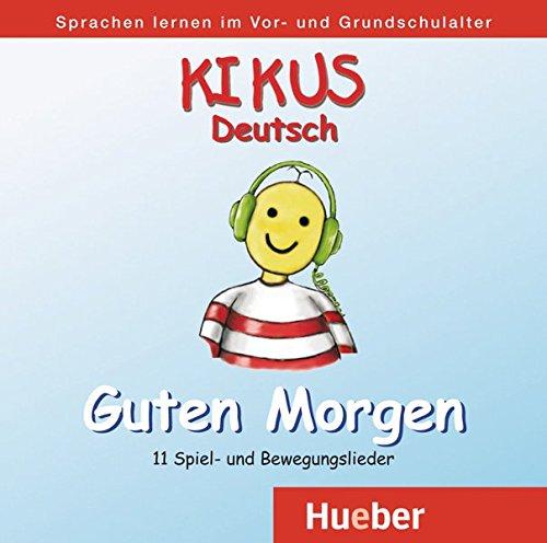 """KIKUS Deutsch: Deutsch als Fremdsprache/Deutsch als Zweitsprache / Audio-CD """"Guten Morgen"""" (KIKUS-Materialien)"""