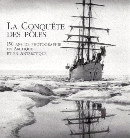 Le Petit Esquimau - La Conquête des pôles : 150 ans