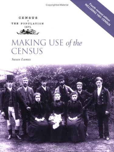 Making Use of the Census (Public Record Office Readers Guide) Luma Manual