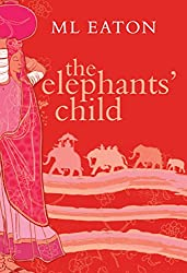 The Elephant's Child: A moving story of loss, love and friendship (Faraway Lands Book 1) (English Edition)
