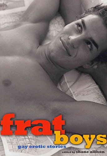 [(Frat Boys : Gay Erotic Stories)] [Edited by Shane Allison] published on (October, 2011)