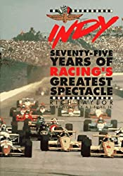 Indy: Seventy-Five Years of Racing's Greatest Spectacle