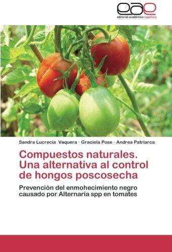 Compuestos Naturales. Una Alternativa Al Control de Hongos Poscosecha por Vaquera Sandra Lucrecia
