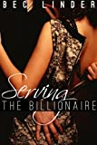 Serving the Billionaire (The Silver Cross Club Book 1) (English Edition)