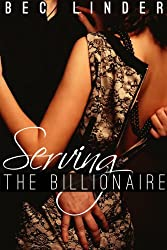 Serving the Billionaire (The Silver Cross Club Book 1)