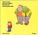 Papa m'a dit que son meilleur ami était un homme-grenouille / Alain Le Saux | Le Saux, Alain. Auteur