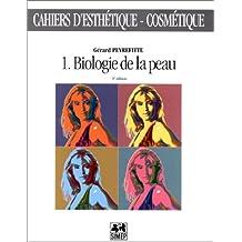 CAHIERS D'ESTHETIQUE NUMERO 1 : BIOLOGIE DE LA PEAU. 3ème édition