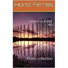 Naturwunder 46: Photo collection (German Edition)