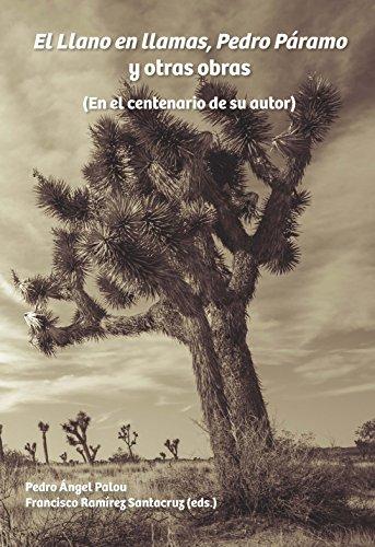 El Llano en llamas, Pedro Páramo y otras obras: En el centenario ...