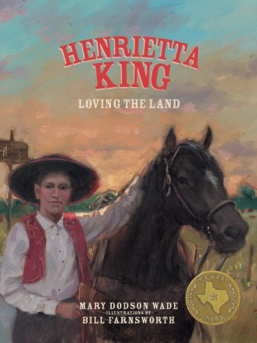 Henrietta King: Loving the Land (Texas Heroes For Young Readers) (English Edition)