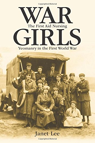 War Girls: The First Aid Nursing Yeomanry in the First World War