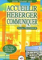Accueillir - Héberger - Communiquer Bac techno hôtellerie 2e : Version professeur