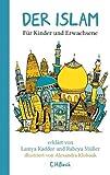 Der Islam: Für Kinder und Erwachsene von Lamya Kaddor (12. Juli 2012) Gebundene Ausgabe