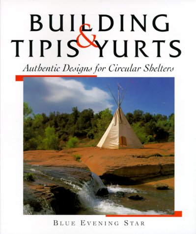 Tipis and Yurts: Authentic Designs for Circular