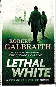 Lethal White par Robert Galbraith