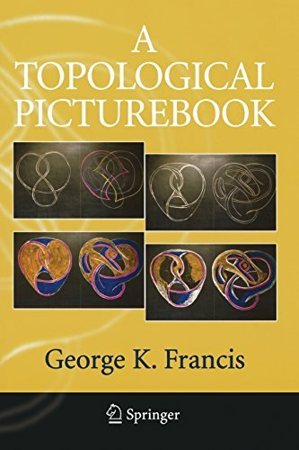 A Topological Picturebook: Written by George K. Francis, 2006 Edition, (1st ed 1987. 2nd printing 2006) Publisher: Springer [Paperback]
