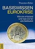 Basiswissen Eurokrise: Wie sie entstand und was sie für uns bedeutet