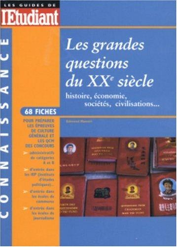 Les grandes questions du XXe siècle : Histoire, économie, sociétés, civilisations.