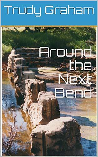 Around the Next Bend (English Edition)