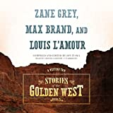 Stories of the Golden West: A Western Trio, Book 5