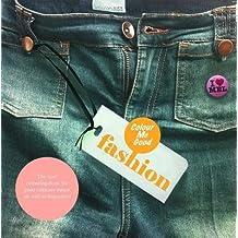 [(Colour Me Good Fashion)] [Author: Mel Simone Elliot] published on (March, 2011)