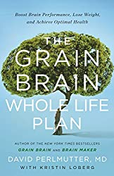The Grain Brain Whole Life Plan: Boost Brain Performance, Lose Weight, and Achieve Optimal Health (English Edition)
