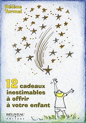 12 cadeaux inestimables à offrir à votre enfant