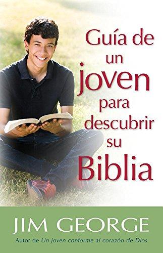 Guía de Un Joven Para Descubrir Su Biblia por Jim George