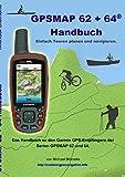 GPSMAP 62 und 64 Handbuch: Einfach Touren planen und navigieren - Michael Blömeke