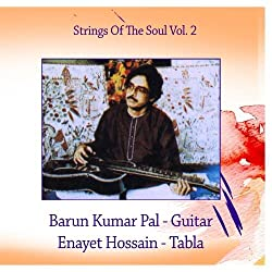 Strings Of The Soul Vol. 2: Barun Kumar Pal - Guitar
