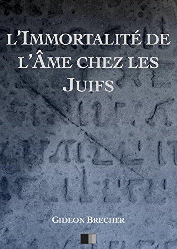 L'immortalité de l'âme chez les Juifs par Gideon Brecher
