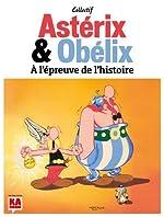 ASTERIX ET OBELIX A LA RENCONTRE DE L'HISTOIRE de Stéphane Beaujean