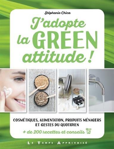J'adopte la Green attitude ! par Stephanie Chica