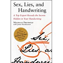 Sex, Lies, and Handwriting: A Top Expert Reveals the Secrets Hidden in Your Handwriting (English Edition)