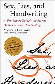 Sex, Lies, and Handwriting: A Top Expert Reveals the Secrets Hidden in Your Handwriting (English Edition) von [Dresbold, Michelle]