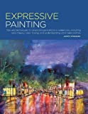 #8: Portfolio: Expressive Painting: Tips and techniques for practical applications in watercolor, including color theory, color mixing, and understanding color relationships