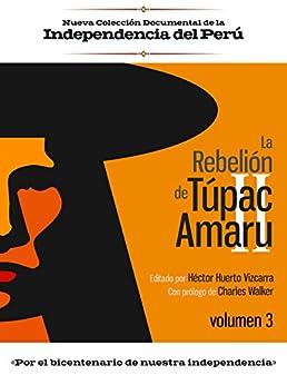 La rebelión de Túpac Amaru II: Volumen 3 Descargar PDF Gratis