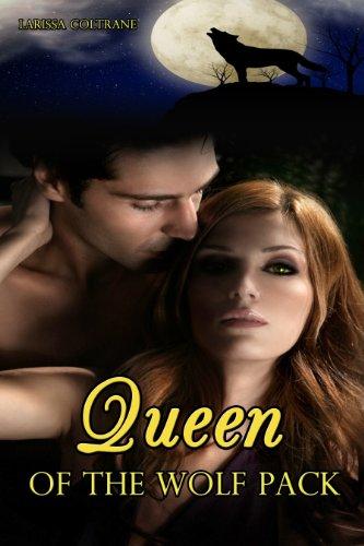 Queen of the Wolf Pack (BBW Paranormal Romance, Alpha Werewolf Mate) (English Edition) eBook: Larissa Coltrane: Amazon.es: Tienda Kindle