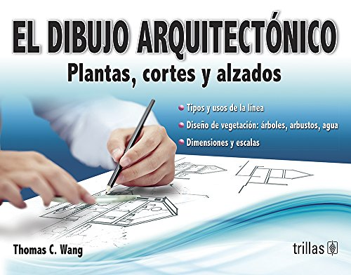 El dibujo arquitectónico/Architectural Drawing: Plantas, cortes y alzados/Plant and Section Drawing