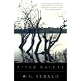 By Winfried Georg Sebald ; W G Sebald ; Michael Hamburger ( Author ) [ After Nature Modern Library (Paperback) By Jul-2003 Paperback