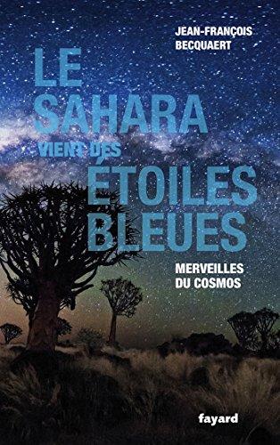 Le Sahara vient des étoiles bleues : Merveilles du cosmos (Temps des sciences) (French Edition)