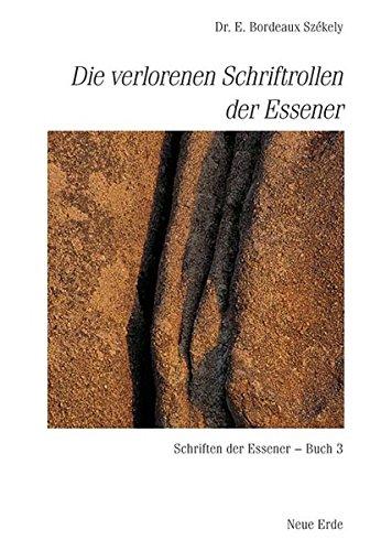 Schriften der Essener / Die verlorenen Schriftrollen der Essener: Schriften der Essener - Buch 3